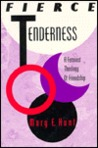 Fierce Tenderness: A Feminist Theology Of Friendship