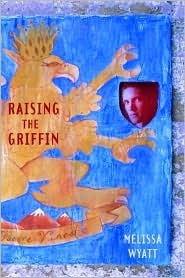 Raising the Griffin by Melissa Wyatt