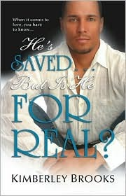 He's Saved...But Is He for Real? by Kim  Brooks