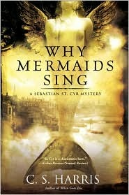 Why Mermaids Sing by C.S. Harris