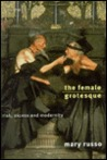 The Female Grotesque: Risk, Excess and Modernity