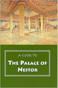 A Guide to the Palace of Nestor, Mycenaean Sites in Its Envir... by Carl W. Blegen
