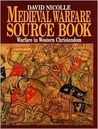 Medieval Warfare Source Book: Warfare In Western Christendom (Medieval Warfare Source Book)