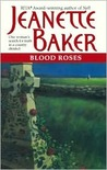 Blood Roses by Jeanette Baker