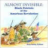 Almost Invisible - Black Patriots of the American Revolution