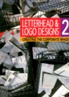 Letterhead and LOGO Designs 2: Creating the Corporate Image