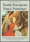North-European Panel Paintings: A Catalogue of Netherlandish and German Paintings Before 1600 in English Churches and Colleges