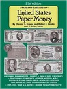 Standard Catalog Of United States Paper Money (21st Edition)
