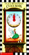 The Real Mother Goose Clock Book by Jane Chambless-Rigie