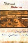 Disputed Histories: Imagining New Zealand's Pasts