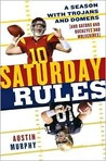 Saturday Rules: A Season with Trojans and Domers (and Gators and Buckeyes and Wolverines)