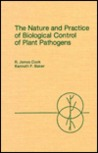 The Nature and Practice of Biological Control of Plant Pathogens