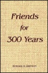 Friends for 300 Years: The History and Beliefs of the Society of Friends Since George Fox Started the Quaker Movement