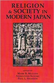 Religion and Society in Modern Japan by Mark R. Mullins