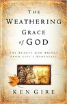 The Weathering Grace of God: The Beauty God Brings from Life's Upheavals