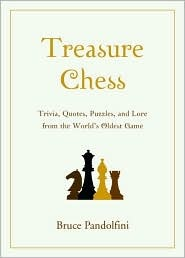 Treasure Chess: Trivia, Quotes, Puzzles, and Lore from the World's Oldest Game (Chess)