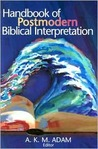 Handbook Of Postmodern Biblical Interpretation