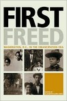 First Freed: Washington, D.C. in the Emancipation Era