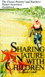 Sharing Nature with Children: A Parents' and Teachers' Nature-Awareness Guidebook