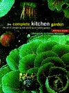 The Complete Kitchen Garden by Patrick Bowe