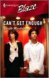 Can't Get Enough (Harlequin Blaze, #211)