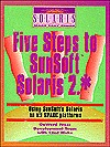 Five Steps to SunSoft Solaris 2.* by David Talbott