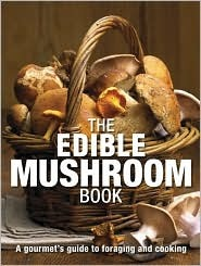 The Edible Mushroom Book