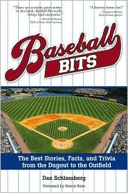 Baseball Bits: Little-Known Stories, Facts, and Trivia from the Dugout to the Outfield