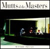 Mutts of the Masters by Michael Patrick