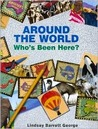 Around the World: Who's Been Here?: Who's Been Here?