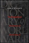 The Biographical Dictionary of World War II by Mark Mayo Boatner III
