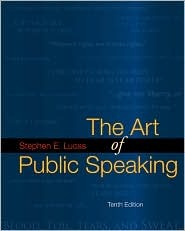 The Art of Public Speaking by Stephen E. Lucas