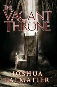 The Vacant Throne by Joshua Palmatier