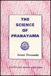 The science Of Pranayama by Sivananda Saraswati