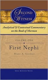 Second Witness: Analytical and Contextual Commentary on the Book of Mormon, First Nephi