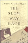 The Slow Way Back: A Novel