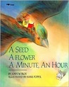 A Seed, a Flower, a Minute, an Hour