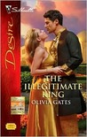 The Illegitimate King by Olivia Gates