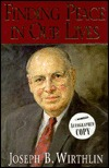Finding Peace in Our Lives by Joseph B. Wirthlin