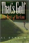 That's Golf: The Best of Al Barkow