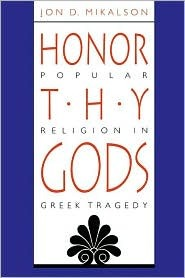 Honor Thy Gods by Jon D. Mikalson