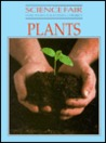 Plants (Science Fair : How to Do a Successful Project)