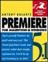 Premiere 5.1 for Macintosh and Windows: Visual QuickStart Guide