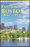 Exploring in and Around Boston on Bike and Foot: Nature Walks and On-Road/Off-Road Bicycle To...