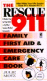 Rescue 911 Family First Aid & Emergency Care Bk: Simple Step-By-Step Gu: Rescue 911 Family First Aid & Emergency Care Bk: Simple Step-By-Step Gu