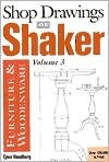 Shop Drawings Of Shaker Furniture & Woodenware, Volume 3