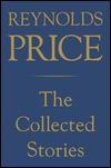 Collected Stories of Reynolds Price by Reynolds Price