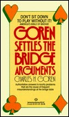 Goren Settles the Bridge Arguments by Charles H. Goren