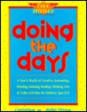 Doing the Days: A Year's Worth of Creative Journaling, Drawing, Listening, Reading, Thinking, Arts & Crafts for Children Ages 8-12
