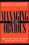 Managing the Obvious: How to Get What You Want Using What You Know